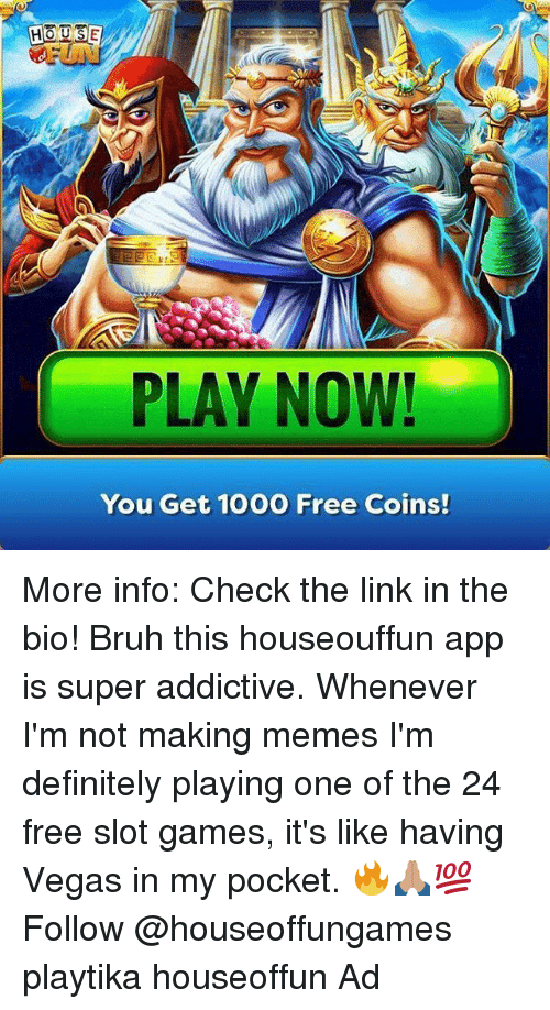 HOUSE PLAY NOW! You Get 1000 Free Coins! More Info Check the Link in