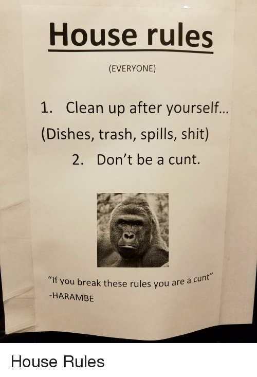 House Rules EVERYONE 1 Clean Up After Yourself Dishes Trash