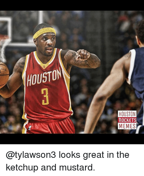 Houston Rockets Funny: 25+ Best Memes About Ketchup And Mustard
