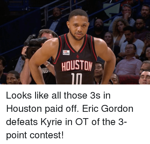 Sports, Houston, and All: HOUSTON Looks like all those 3s in Houston paid off. Eric Gordon defeats Kyrie in OT of the 3-point contest!