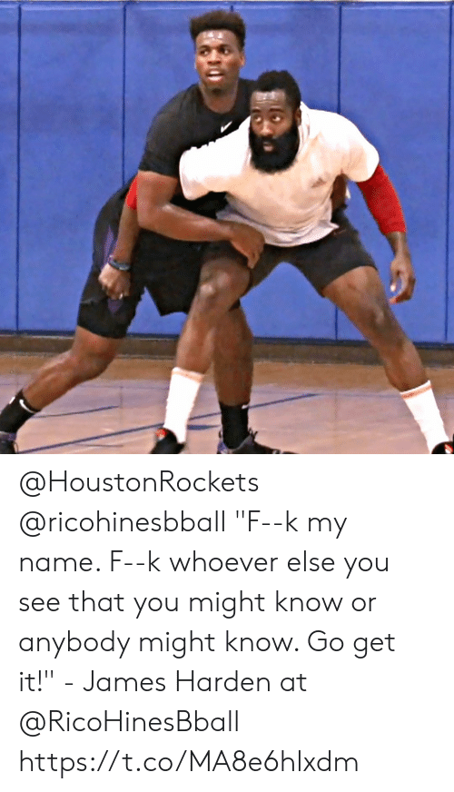 """James Harden, Memes, and 🤖: @HoustonRockets @ricohinesbball """"F--k my name. F--k whoever else you see that you might know or anybody might know. Go get it!"""" - James Harden at @RicoHinesBball   https://t.co/MA8e6hlxdm"""
