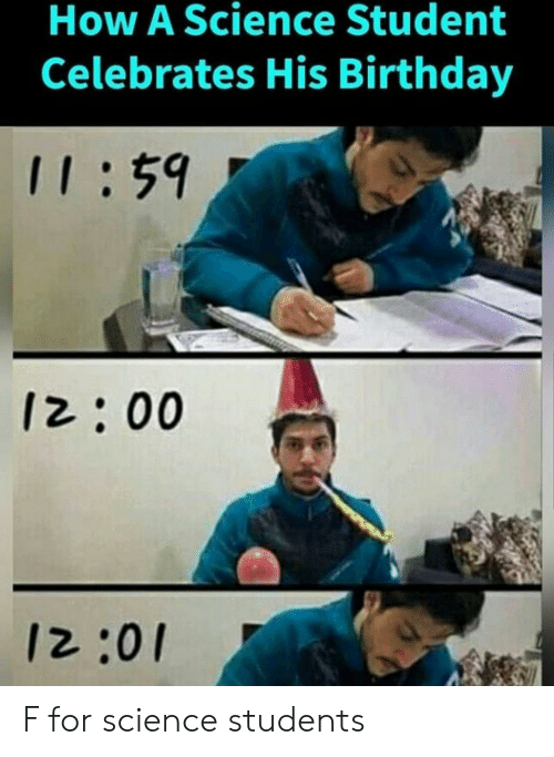 How A Science Student Celebrates His Birthday Ii59 1200 1201 F For