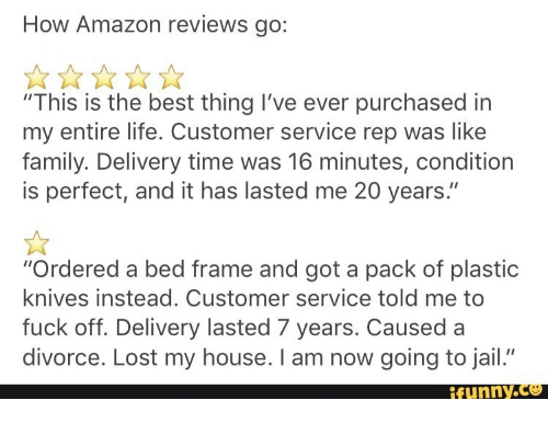 How Amazon Reviews Go This Is the Best Thing I\'ve Ever Purchased in ...