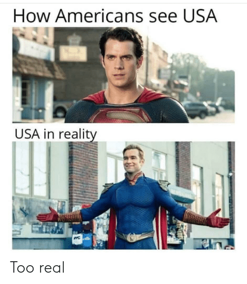 Reality, How, and Usa: How Americans see USA  USA in reality Too real