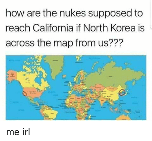 How are the nukes supposed to reach california if north korea is north korea california and irl how are the nukes supposed to reach california gumiabroncs Gallery