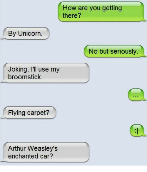 Arthur, Broomstick, and Unicorn: How are you getting  there?  By Unicorn.  No but seriously  Joking, I'll use my  broomstick.  Flying carpet?  Arthur Weasley's  enchanted car?