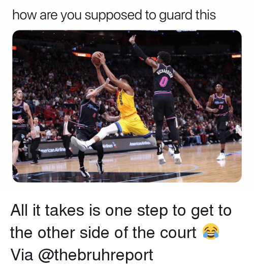 Basketball, Nba, and Sports: how are you supposed to guard this  13  AmericanAirline All it takes is one step to get to the other side of the court 😂 Via @thebruhreport