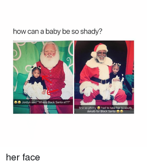 """Black, Santa, and Baby: how can a baby be so shady?  Jordyn said """"Where Black Santa at??""""  She so phony  had to take her to south  dekalb for Black Santa her face"""