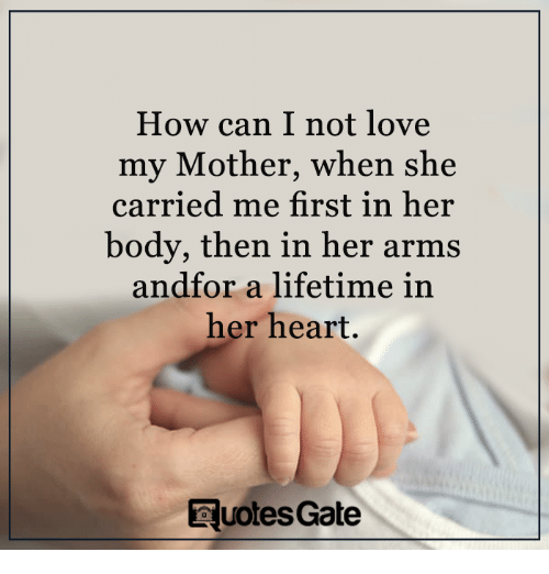 How Can I Not Love My Mother When She Carried Me First in