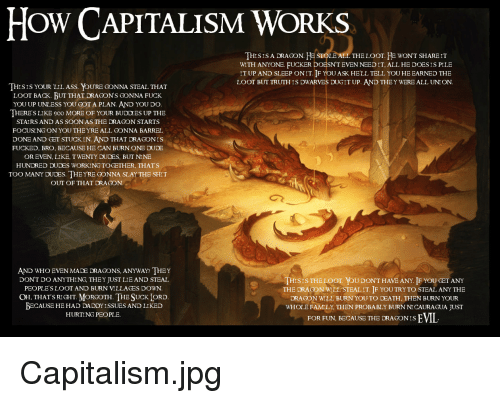 HOW CAPITALISM WORKS THISIS a DRAGON HE STOLE ALL THE LOOT HE WONT