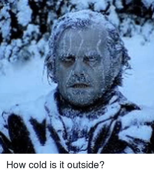 Memes, Cold, and 🤖: How cold is it outside?