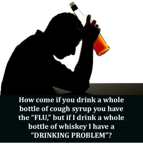 how come if you drink a whole bottle of cough syrup you have the flu