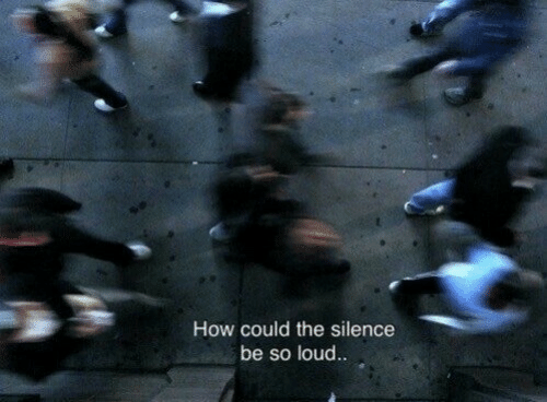 Silence, How, and Loud: How could the silence  be so loud