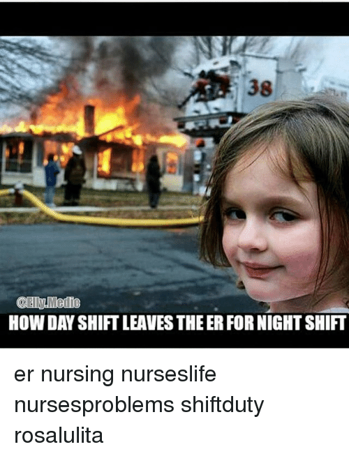 how dayshiftleaves the er fornight shift er nursing nurseslife nursesproblems 9669155 how dayshiftleaves the er fornight shift er nursing nurseslife