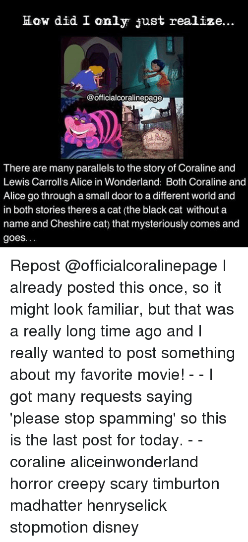 How Did I Only Just Realize There Are Many Parallels To The Story Of Coraline And Lewis Carroll S Alice In Wonderland Both Coraline And Alice Go Through A Small Door To A