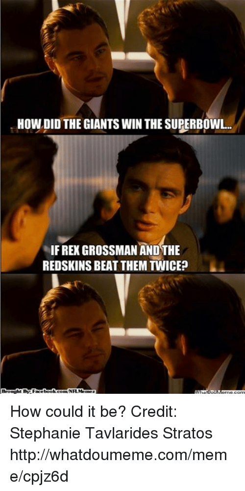 how did the giants win the superbowl if re grossman 18421320 ✅ 25 best memes about washington redskins washington redskins memes