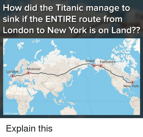 How Did the Titanic Manage to Sink if the ENTIRE Route From London ...