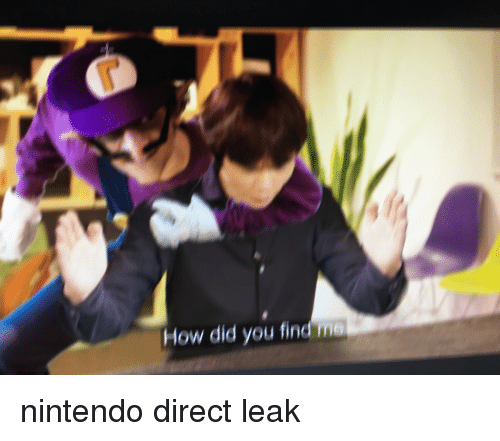 How Did You Find Me | Nintendo Meme on ME ME