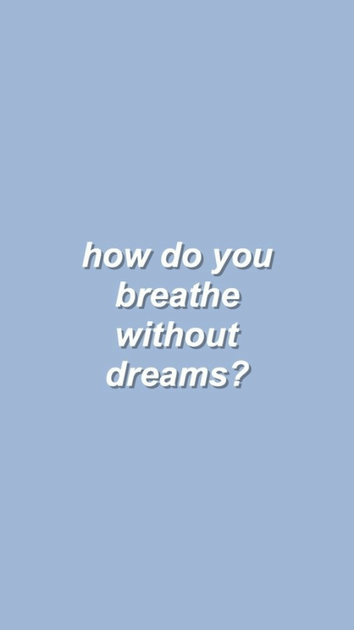 Dreams, How, and You: how do you  breathe  without  dreams?