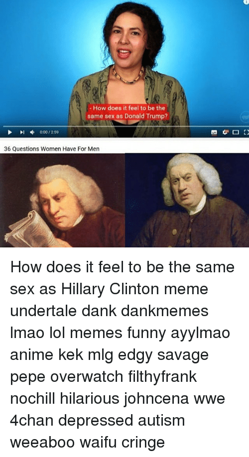how does it feel to be the same sex as 13933927 ✅ 25 best memes about hillary clinton memes hillary clinton memes,Hillary Clinton Dank Memes