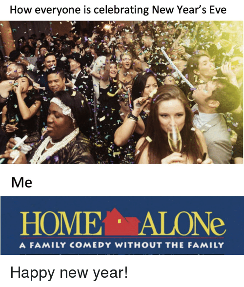 How Everyone Is Celebrating New Year S Eve Homealone A Family Comedy