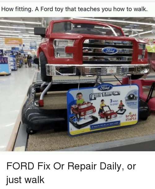 how fitting a ford toy that teaches you how to 19825946 ✅ 25 best memes about ford fix or repair daily ford fix or