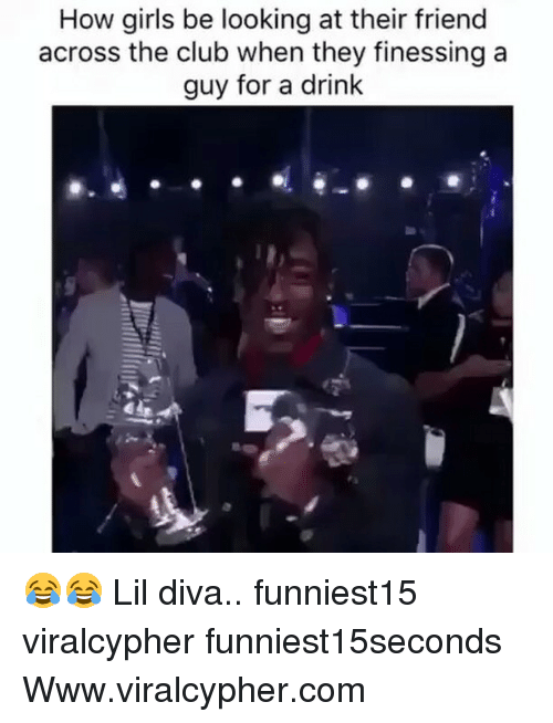 Club, Funny, and Girls: How girls be looking at their friend  across the club when they finessing a  guy for a drink 😂😂 Lil diva.. funniest15 viralcypher funniest15seconds Www.viralcypher.com