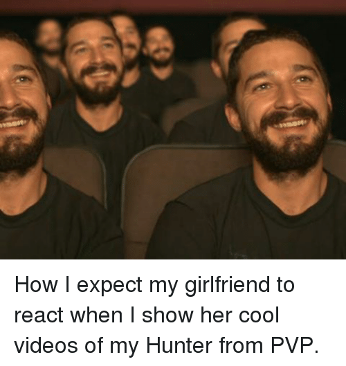 How I Expect My Girlfriend To React When I Show Her Cool Videos Of