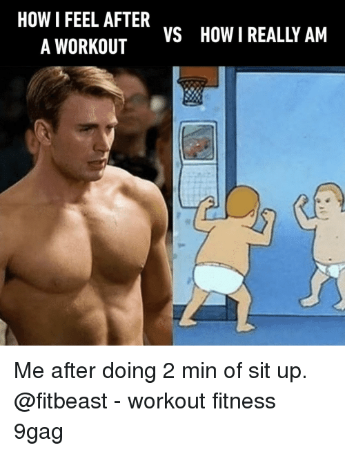 9gag, Memes, and Fitness: HOW I FEEL AFTER  A WORKOUT  VS  HOW I REALLY AM Me after doing 2 min of sit up. @fitbeast⠀ -⠀ workout fitness 9gag