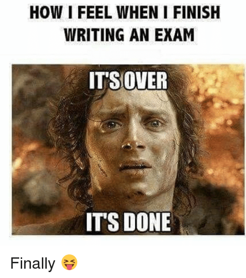 how i feel when i finish writing an exam its 6829340 ✅ 25 best memes about its over its done its over its done memes