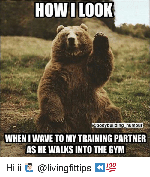 how i look bodybuilding humou when i wave to my 28760132 25 best i am spartacus meme memes hiiii memes, so sweet memes, my