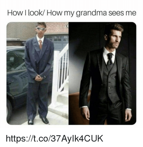 Grandma, Memes, and 🤖: How I look/ How my grandma sees me https://t.co/37AyIk4CUK