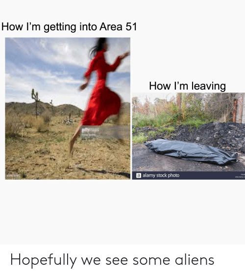How I'm Getting Into Area 51 How I'm Leaving Ettymags Alamy Alamy