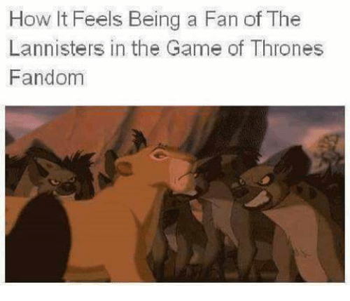 Memes, The Game, and 🤖: How It Feels Being a Fan of The  Lannisters in the Game of Thrones  Fandom