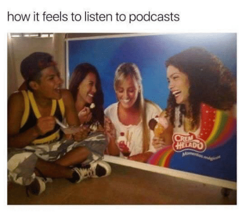 How It Feels to Listen to Podcasts | Funny Meme on ME ME