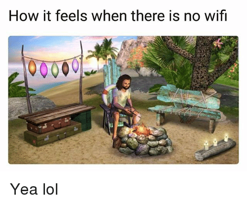 Funny, Lol, and Wifi: How it feels when there is no wifi Yea lol