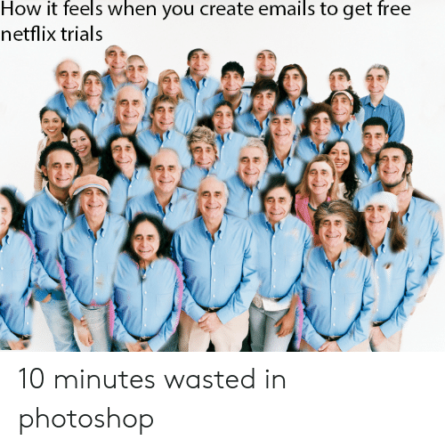 How It Feels When You Create Emails to Get Free Netflix Trials 10