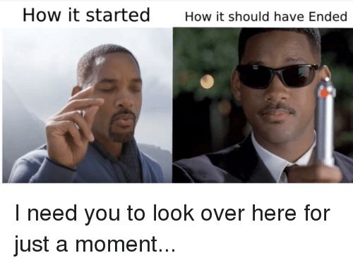 Dank Memes, How, and Moment: How it startedHow it should have Ended