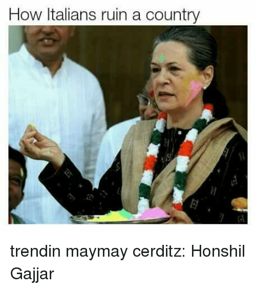 Memes, 🤖, and How: How Italians ruin a country trendin maymay  cerditz: Honshil Gajjar
