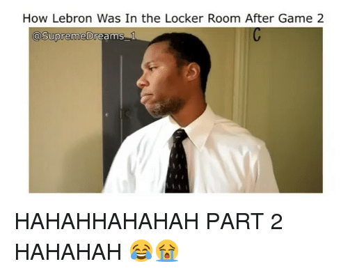 Nba Supreme And How Lebron Was In The Locker Room After