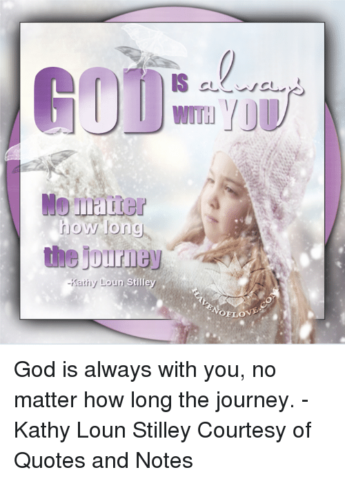 How Long The Kathy Loun Stilley God Is Always With You No Matter