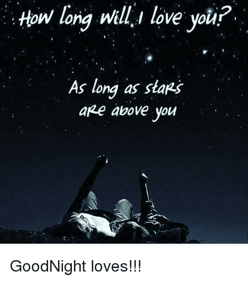 How Long Will Love You As Long As Stars Are Above You Goodnight