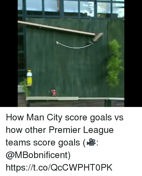 Goals, Memes, and Premier League: How Man City score goals vs how other Premier League teams score goals (🎥: @MBobnificent) https://t.co/QcCWPHT0PK