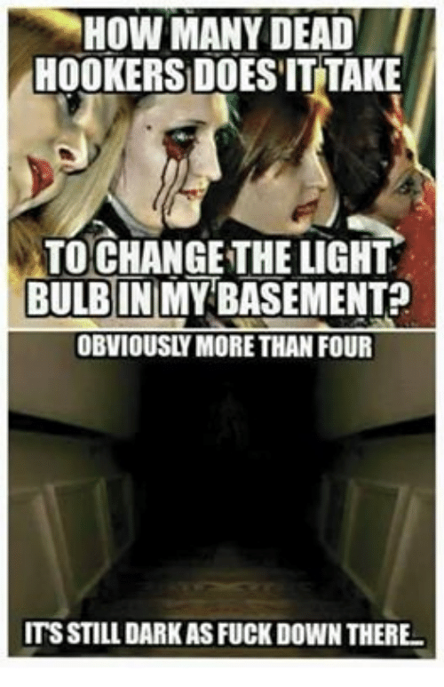 take to change the light bulb in my basement obviously more than four