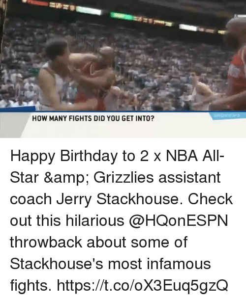 Sizzle: HOW MANY FIGHTS DID YOU GET INTO? Happy Birthday to 2 x NBA All-Star & Grizzlies assistant coach Jerry Stackhouse.   Check out this hilarious @HQonESPN throwback about some of Stackhouse's most infamous fights. https://t.co/oX3Euq5gzQ