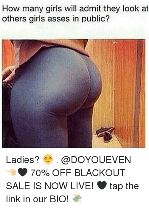 Girls, Gym, and Link: How many girls will admit they look at  others girls asses in public? Ladies? 😏 . @DOYOUEVEN 👈🏼🖤 70% OFF BLACKOUT SALE IS NOW LIVE! 🖤 tap the link in our BIO! 💸