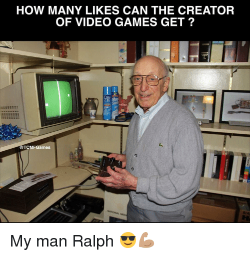 Memes, Video Games, and Games: HOW MANY LIKES CAN THE CREATOR  OF VIDEO GAMES GET?  @TCMF Games My man Ralph 😎💪🏽