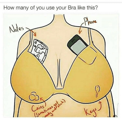 how many of you use your bra like this oles meme on me me