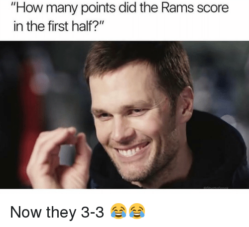 """Memes, Rams, and 🤖: """"How many points did the Rams score  in the first half?"""" Now they 3-3 😂😂"""