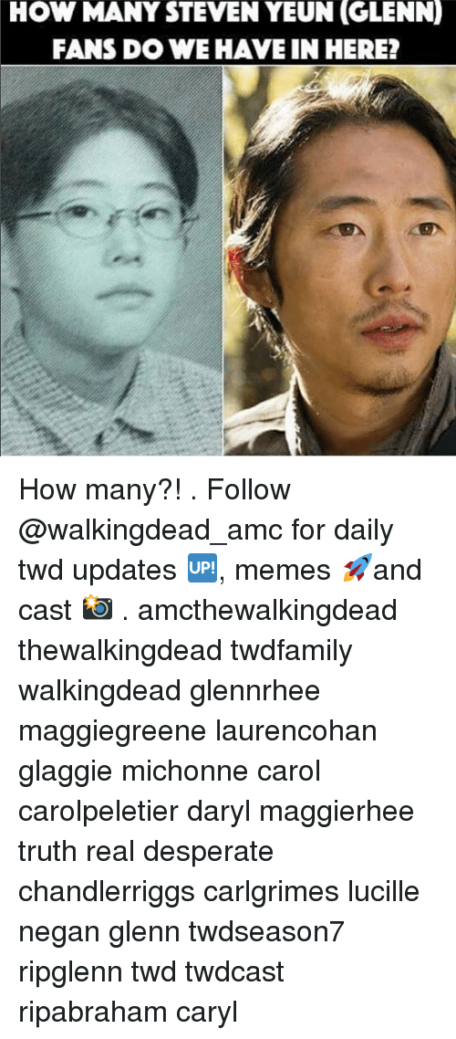 Desperate, Memes, and Truth: HOW MANY STEVEN YEUN  (GLENN)  FANS DO WE HAVE IN HERE? How many?! . Follow @walkingdead_amc for daily twd updates 🆙, memes 🚀and cast 📸 . amcthewalkingdead thewalkingdead twdfamily walkingdead glennrhee maggiegreene laurencohan glaggie michonne carol carolpeletier daryl maggierhee truth real desperate chandlerriggs carlgrimes lucille negan glenn twdseason7 ripglenn twd twdcast ripabraham caryl